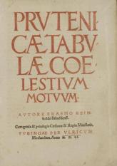 Prutenicae Tabulae Coelestium Motuum (Sächsische Landesbibliothek - Staats- und Universitätsbibliothek Dresden, Astron.296; http://digital.slub-dresden.de/id273850342)
