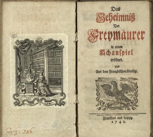 """Das Geheimniß der Freymäurer in einem Schauspiel eröfnet (Frankfurt & Leipzig, 1742) mit Exlibris der """"Bibliotheca Gottschediana"""""""
