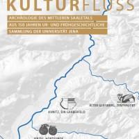 KulturFluss - Zur Archäologie des mittleren Saaletals